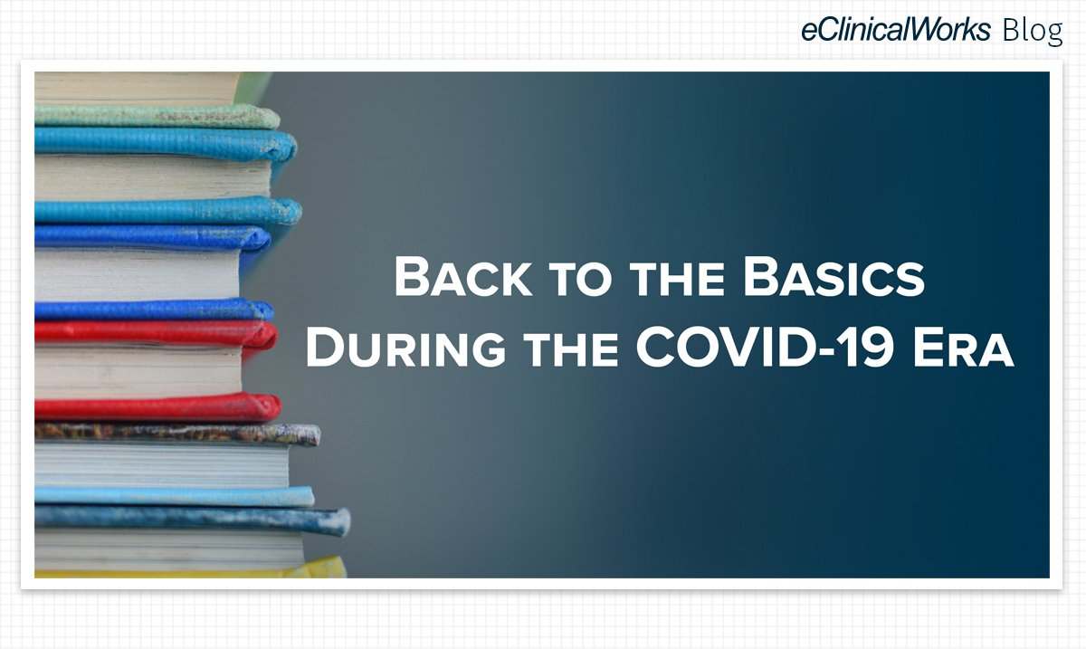 Back to the Basics During the COVID-19 Era